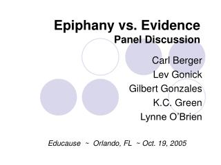 Epiphany vs. Evidence  Panel Discussion