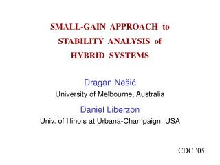 SMALL-GAIN  APPROACH  to   STABILITY  ANALYSIS  of   HYBRID  SYSTEMS