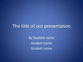 The title of our presentation