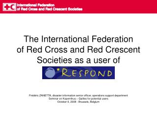 The International Federation of Red Cross and Red Crescent Societies as a user of
