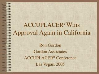 ACCUPLACER R Wins Approval Again in California