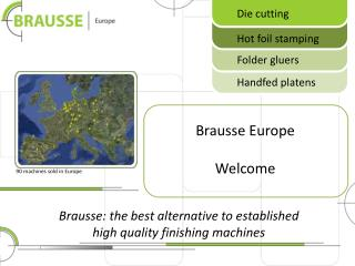 Brausse: the best alternative to established  high quality finishing machines