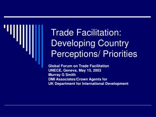 Trade Facilitation: Developing Country Perceptions/ Priorities
