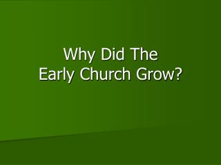 Why Did The Early Church Grow?