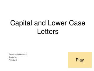 Capital and Lower Case Letters