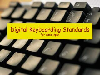 Digital Keyboarding Standards for data input