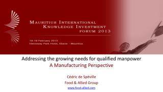 Addressing the growing needs for qualified manpower A Manufacturing Perspective