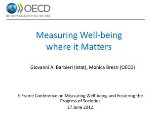 E-Frame Conference on Measuring Well-being and Fostering the Progress of Societies 27 June 2012