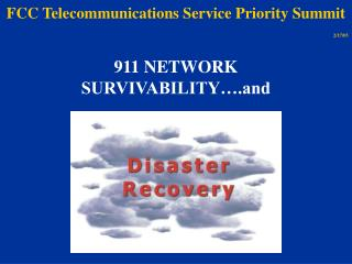 911 NETWORK  SURVIVABILITY .and