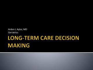 LONG-TERM CARE DECISION MAKING