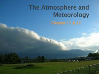 The Atmosphere and Meteorology