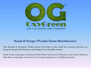 Russia & Europe–Wooden Home Manufacturers.