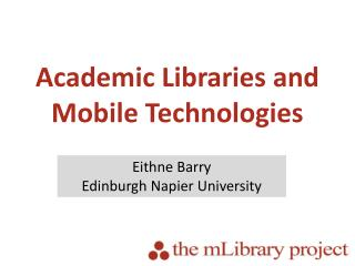 Academic Libraries and Mobile Technologies