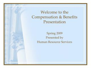Welcome to the Compensation & Benefits Presentation