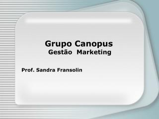 Grupo Canopus  Gestão  Marketing