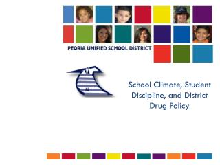 School Climate, Student Discipline, and District Drug Policy