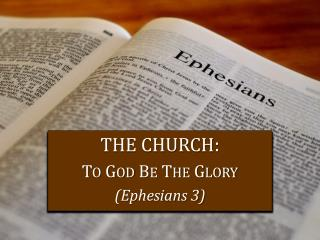 The Church: To God Be The Glory (Ephesians 3)