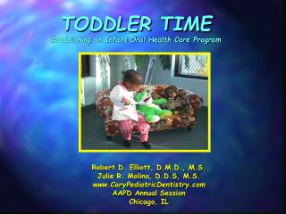 TODDLER TIME Establishing an Infant Oral Health Care Program