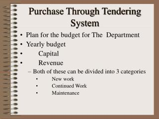 Purchase Through Tendering System