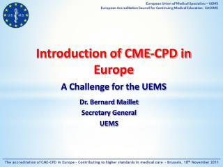 Introduction of CME-CPD in Europe A Challenge for the UEMS