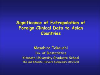 Significance of Extrapolation of Foreign Clinical Data to Asian Countries