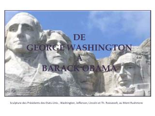 DE  GEORGE WASHINGTON A BARACK OBAMA
