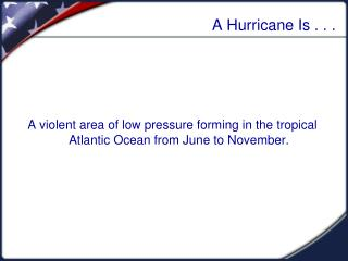 A Hurricane Is . . .