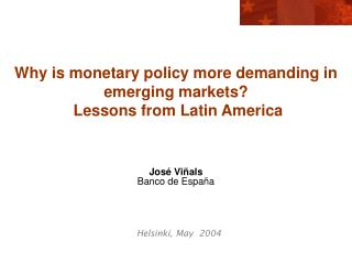 Why is monetary policy more demanding in emerging markets?  Lessons from Latin America