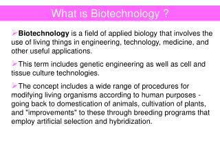 What is Biotechnology ?