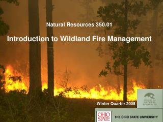 Natural Resources 350.01 Introduction to Wildland Fire Management