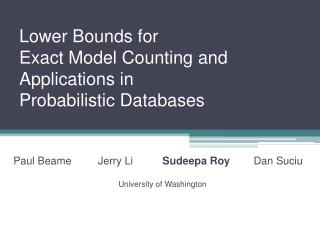 Lower Bounds for  Exact Model Counting and  Applications in  Probabilistic Databases
