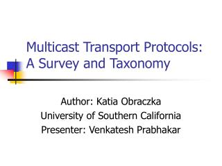 Multicast Transport Protocols: A Survey and Taxonomy