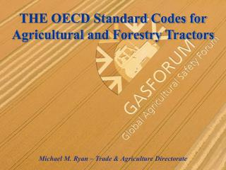 THE OECD Standard Codes for Agricultural and Forestry Tractors