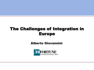 The Challenges of Integration in Europe