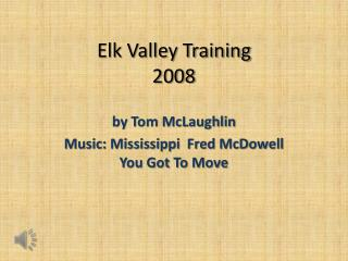 Elk Valley Training 2008