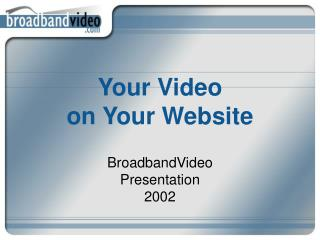 Your Video  on Your Website