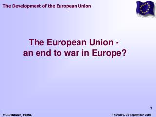 The European Union -  an end to war in Europe?