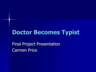 Doctor Becomes Typist