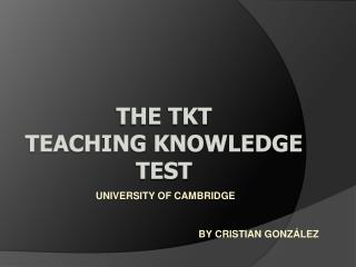 THE TKT TEACHING KNOWLEDGE TEST