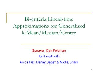 Bi-criteria Linear-time Approximations for Generalized  k-Mean/Median/Center