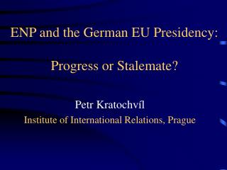 ENP and the German EU Presidency: Progress or Stalemate?