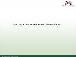 Tally.ERP 9 for Rice Bran Solvent Extraction Unit
