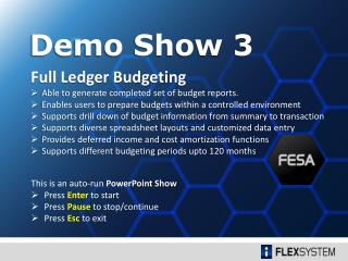 Full Ledger Budgeting Able to generate completed set of budget reports.