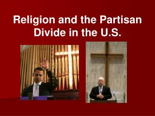 Religion and the Partisan Divide in the U.S.