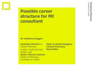 Possible career structure for MI consultant