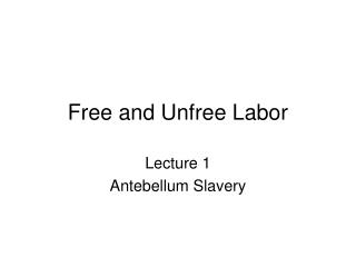 Free and Unfree Labor