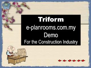 Triform  e-planrooms.my D emo For the Construction Industry
