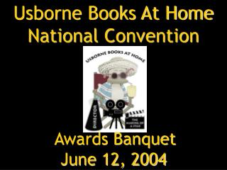 Usborne Books At Home  National Convention Awards Banquet  June 12, 2004