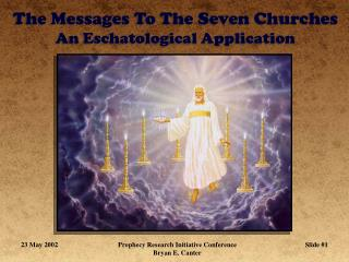 The Messages To The Seven Churches An Eschatological Application
