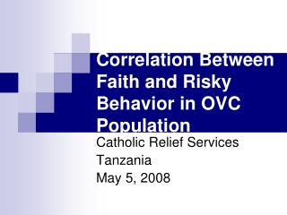 Correlation Between Faith and Risky Behavior in OVC Population